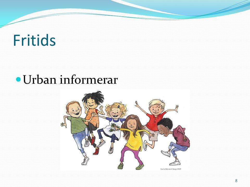 Fritids Urban informerar