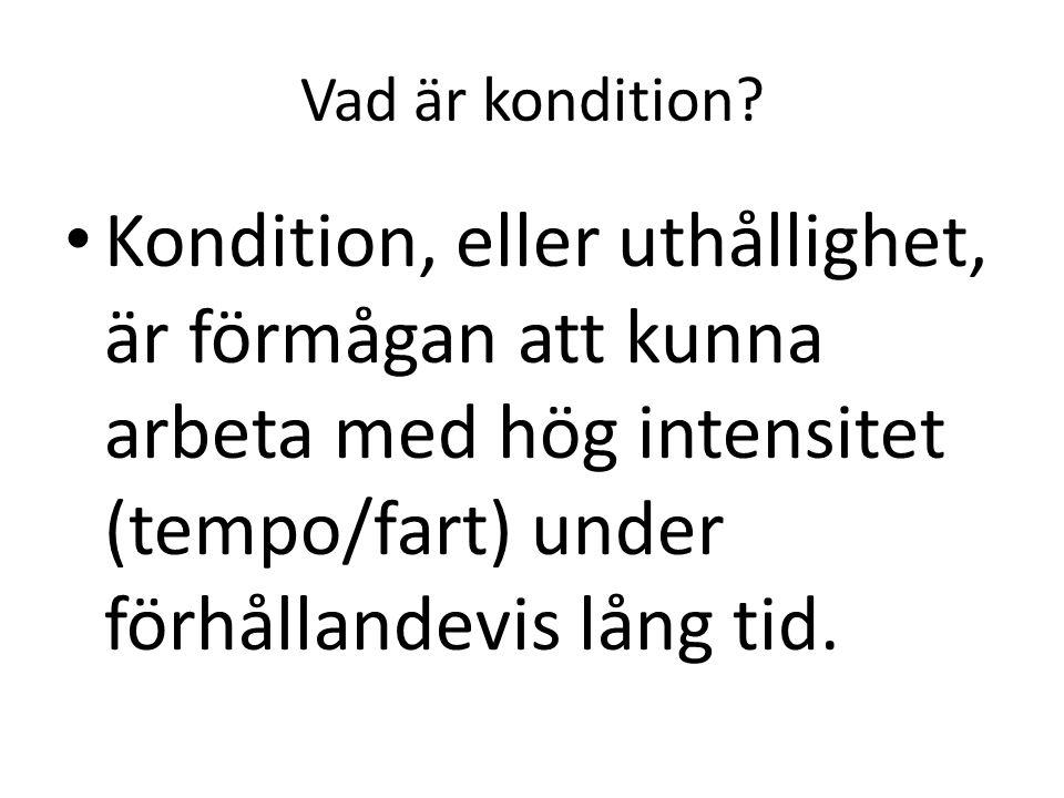 Vad är kondition.