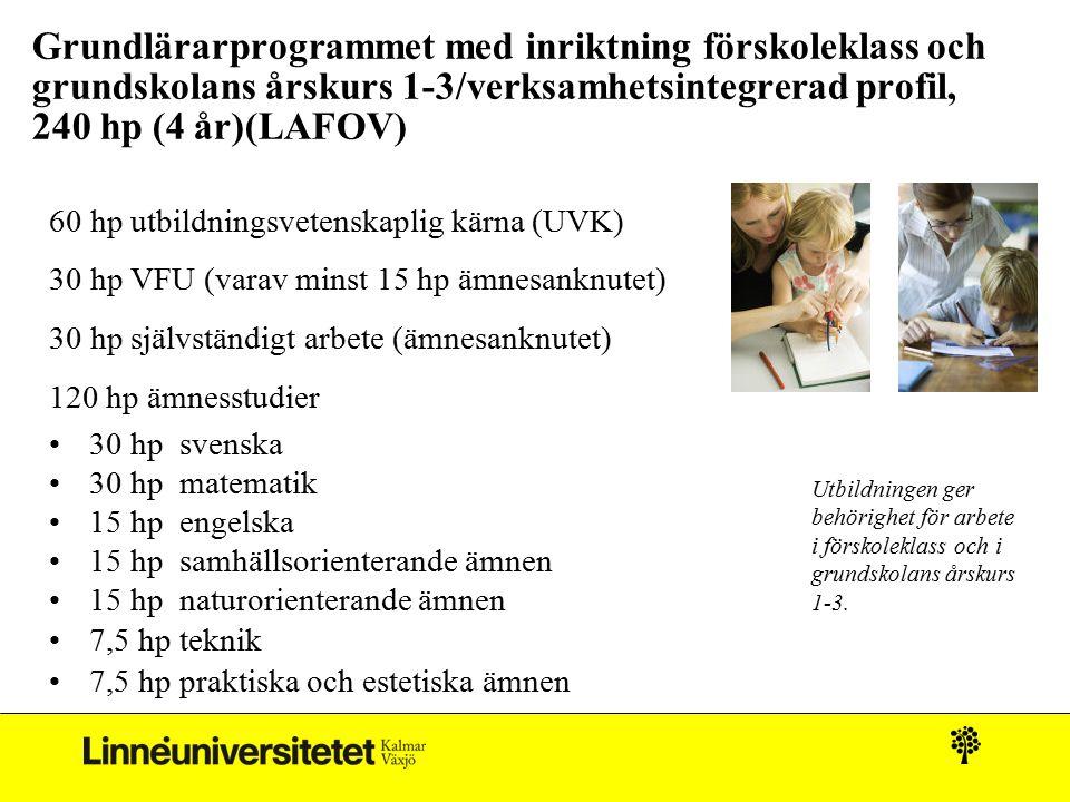 Grundlärarprogrammet med inriktning förskoleklass och grundskolans årskurs 1-3/verksamhetsintegrerad profil, 240 hp (4 år)(LAFOV)