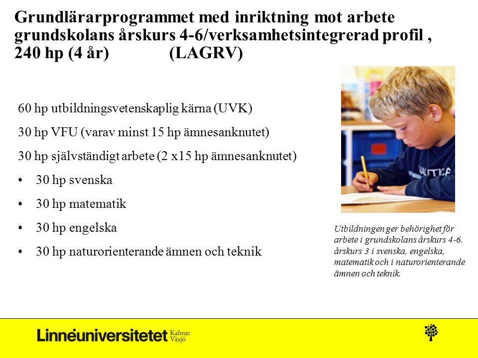 Grundlärarprogrammet med inriktning mot arbete grundskolans årskurs 4-6/verksamhetsintegrerad profil , 240 hp (4 år) (LAGRV)