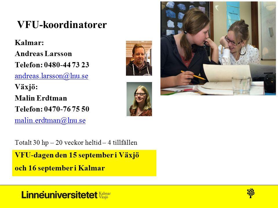 VFU-koordinatorer Kalmar: Andreas Larsson Telefon: 0480-44 73 23