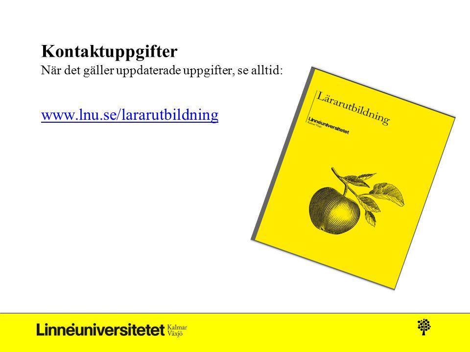Kontaktuppgifter www.lnu.se/lararutbildning