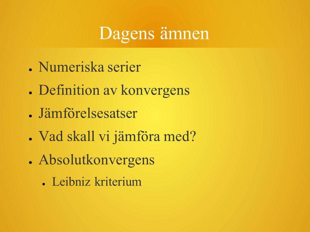 Dagens ämnen Numeriska serier Definition av konvergens