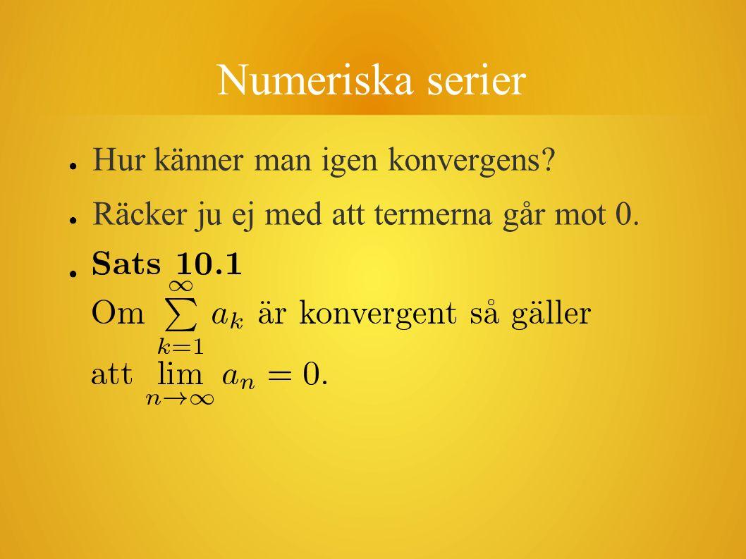 Numeriska serier Hur känner man igen konvergens
