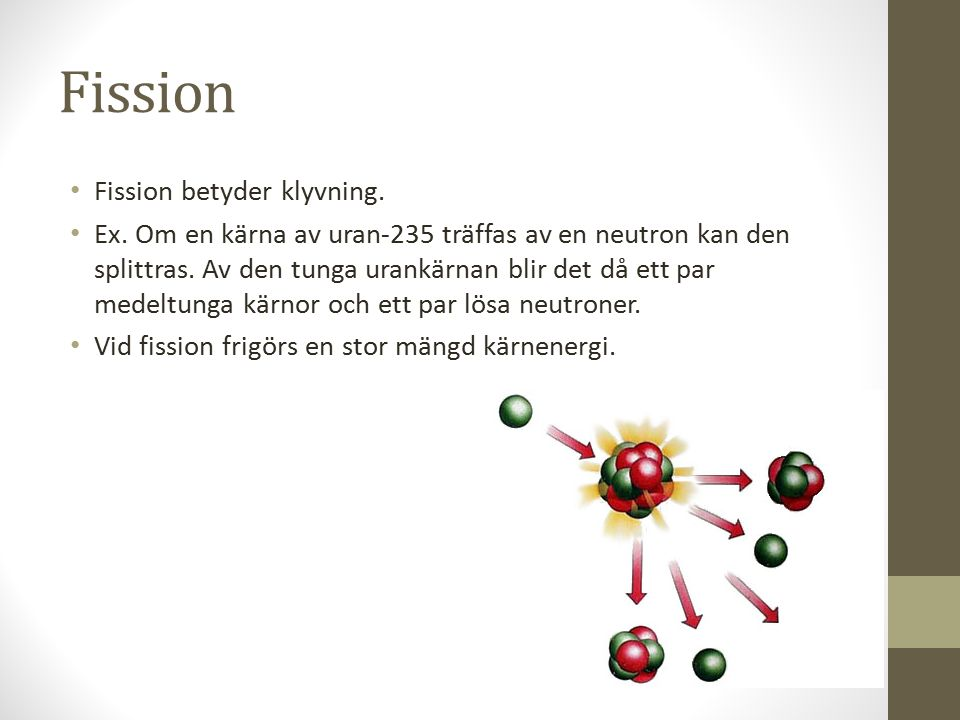 Fission Fission betyder klyvning.