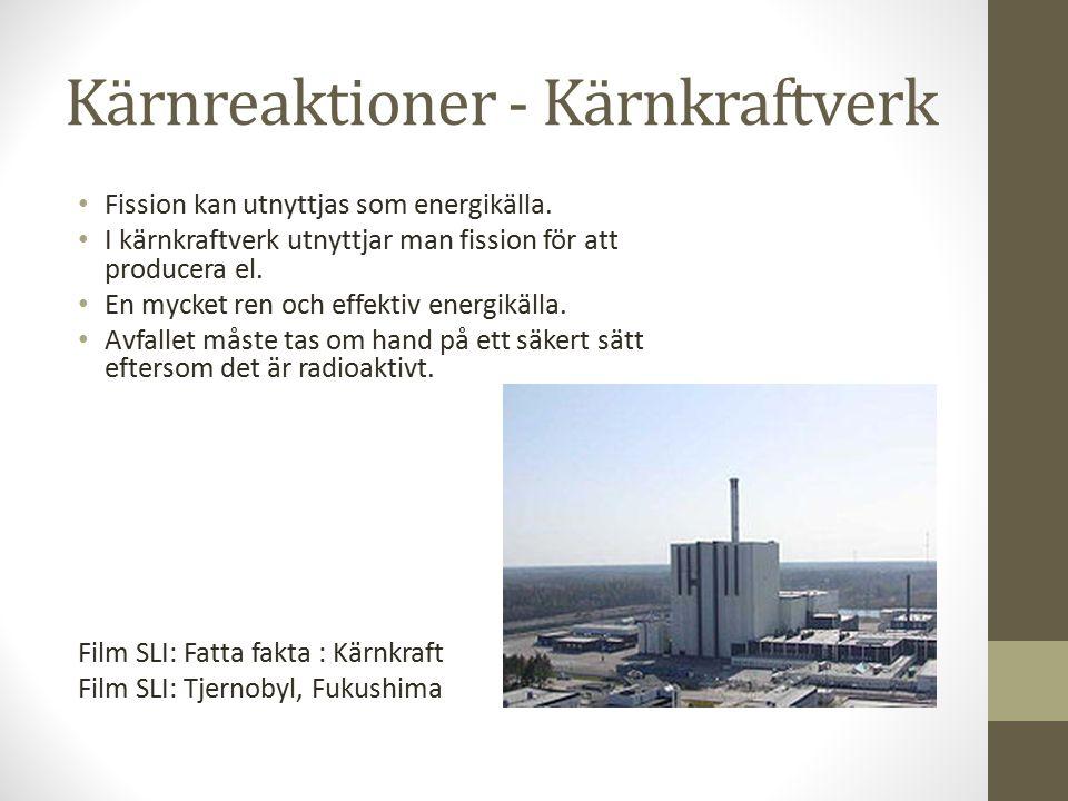 Kärnreaktioner - Kärnkraftverk