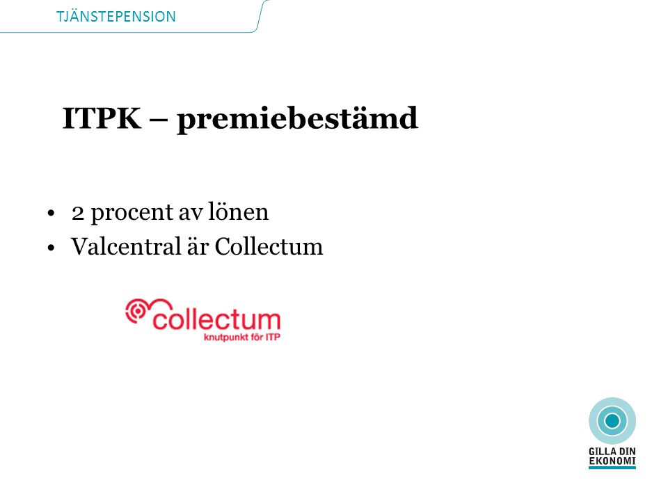 ITPK – premiebestämd 2 procent av lönen Valcentral är Collectum