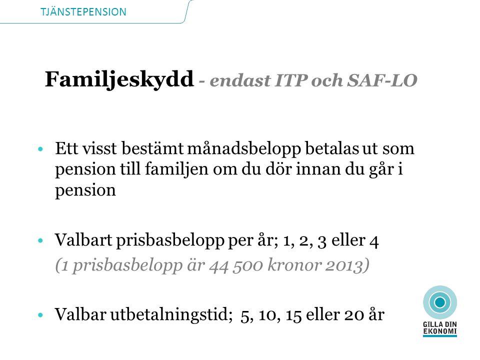 Familjeskydd - endast ITP och SAF-LO