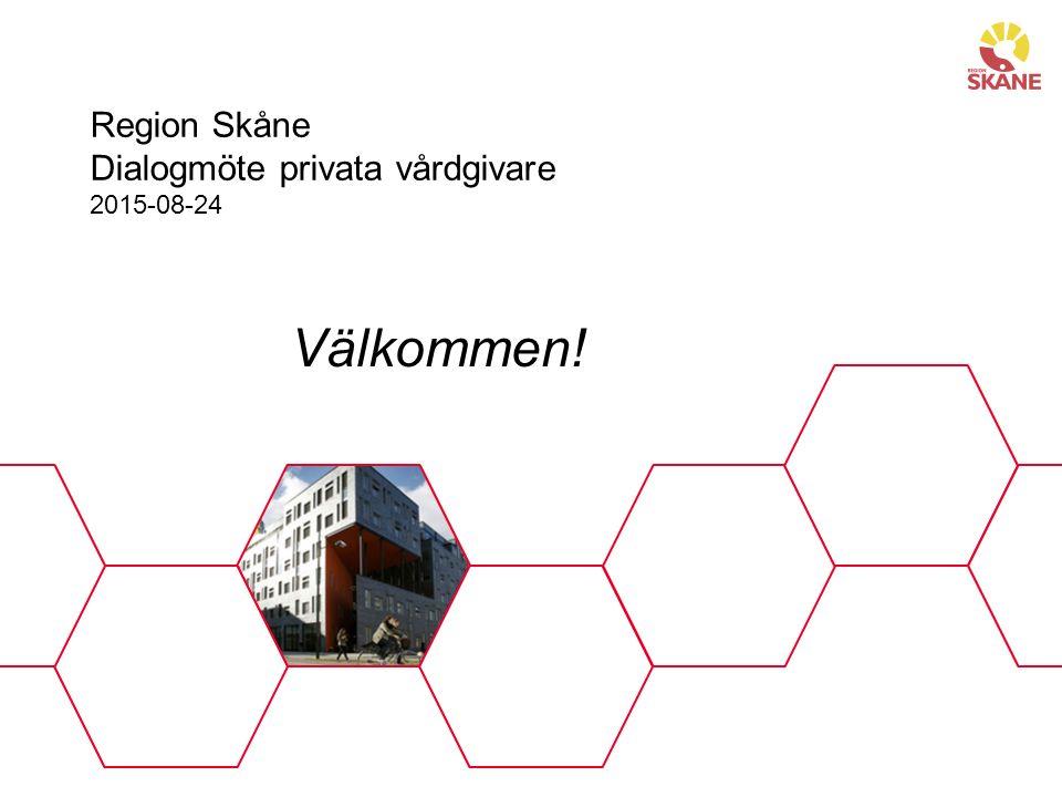 Region Skåne Dialogmöte privata vårdgivare 2015-08-24