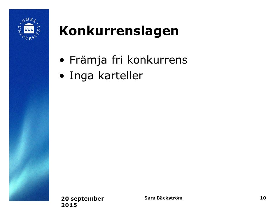 Konkurrenslagen Främja fri konkurrens Inga karteller 22 april 2017