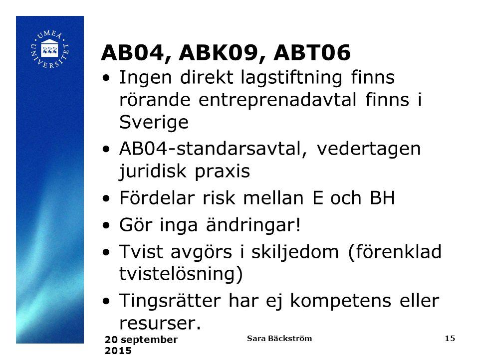 AB04, ABK09, ABT06 Ingen direkt lagstiftning finns rörande entreprenadavtal finns i Sverige. AB04-standarsavtal, vedertagen juridisk praxis.
