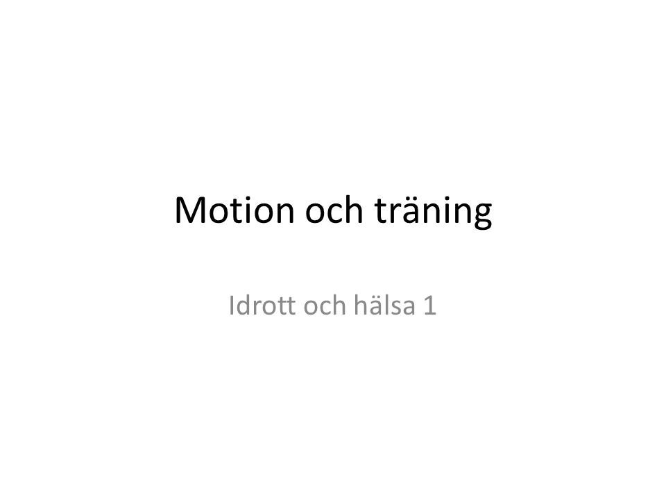 Motion och träning Idrott och hälsa 1