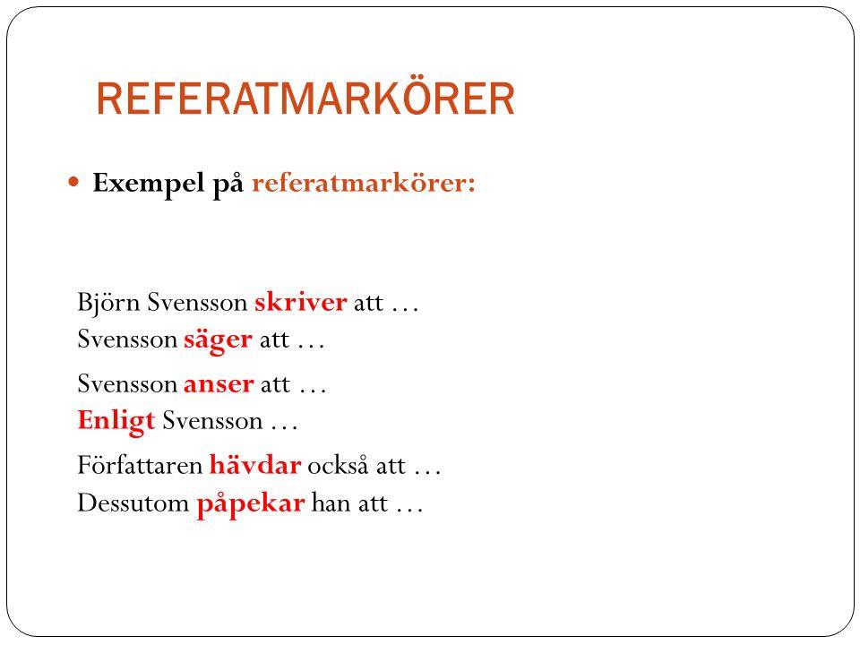 REFERATMARKÖRER Exempel på referatmarkörer: