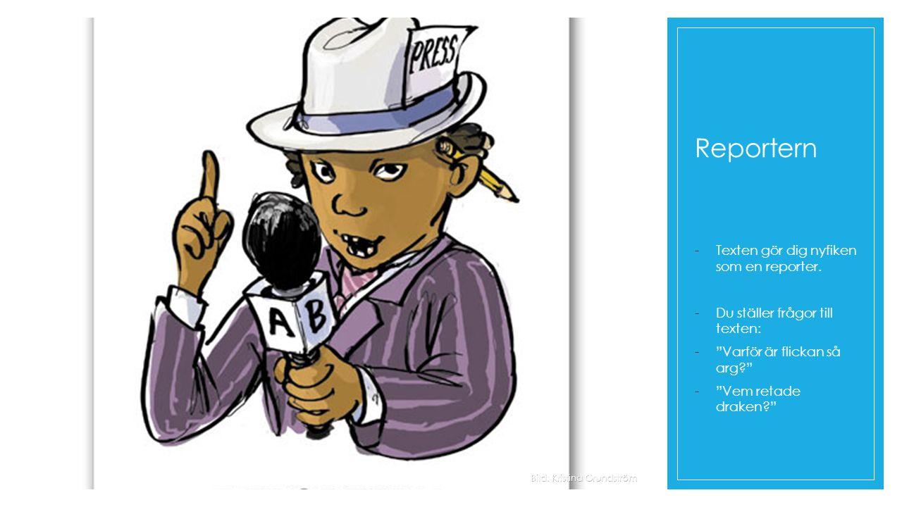 Reportern Texten gör dig nyfiken som en reporter.