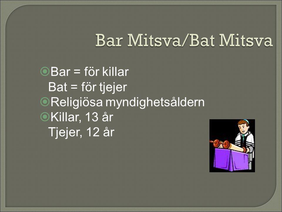 Bar = för killar Bat = för tjejer