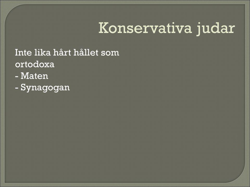 Konservativa judar Inte lika hårt hållet som ortodoxa - Maten