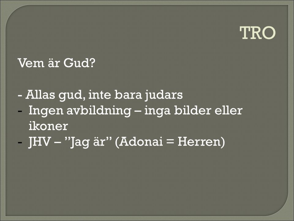 TRO Vem är Gud - Allas gud, inte bara judars