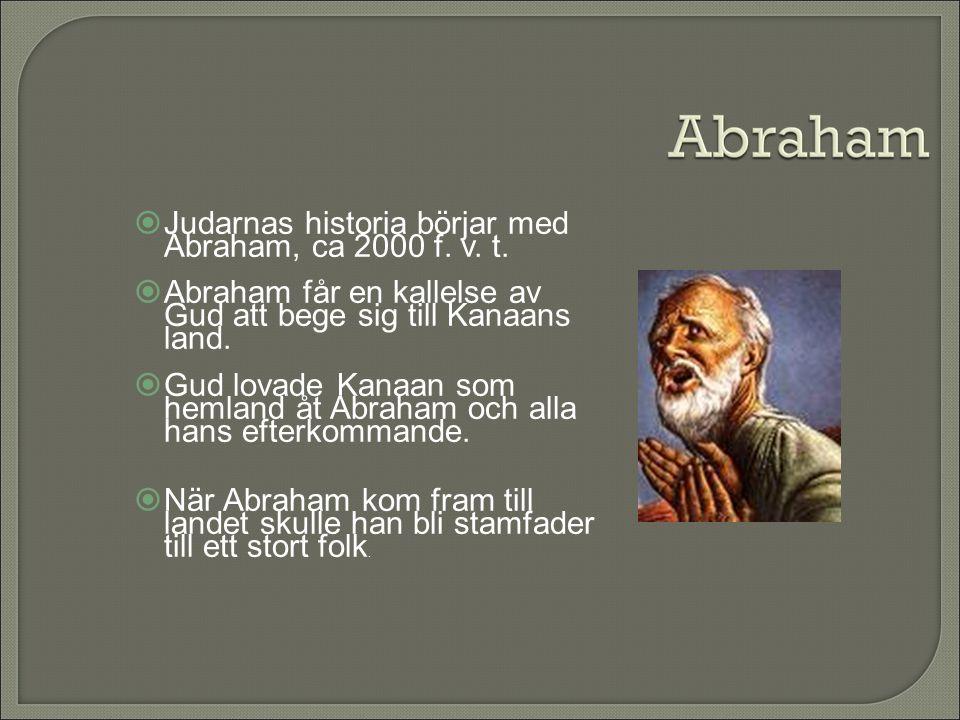 Judarnas historia börjar med Abraham, ca 2000 f. v. t.