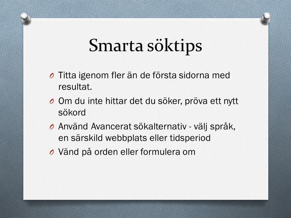 Smarta söktips Titta igenom fler än de första sidorna med resultat.
