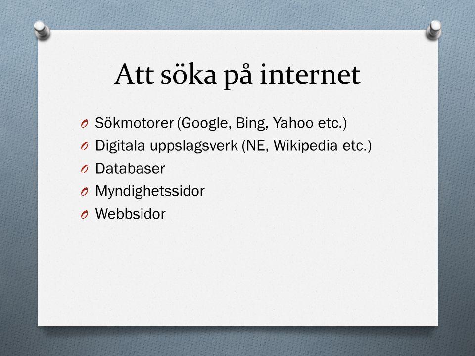 Att söka på internet Sökmotorer (Google, Bing, Yahoo etc.)
