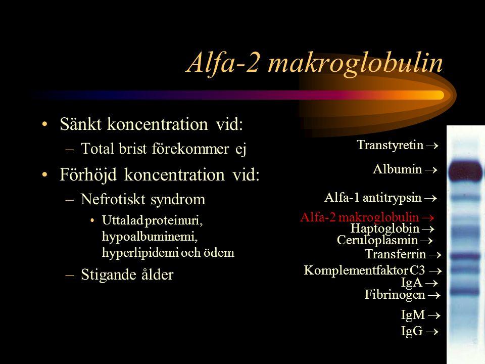 Alfa-2 makroglobulin Sänkt koncentration vid: