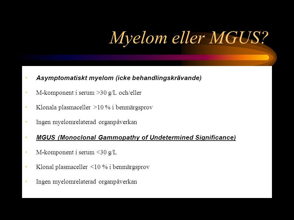 Myelom eller MGUS Asymptomatiskt myelom (icke behandlingskrävande)