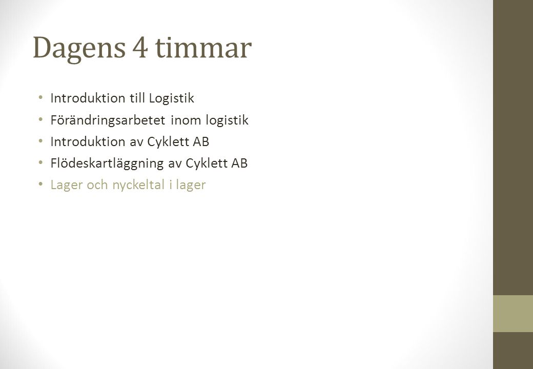 Dagens 4 timmar Introduktion till Logistik