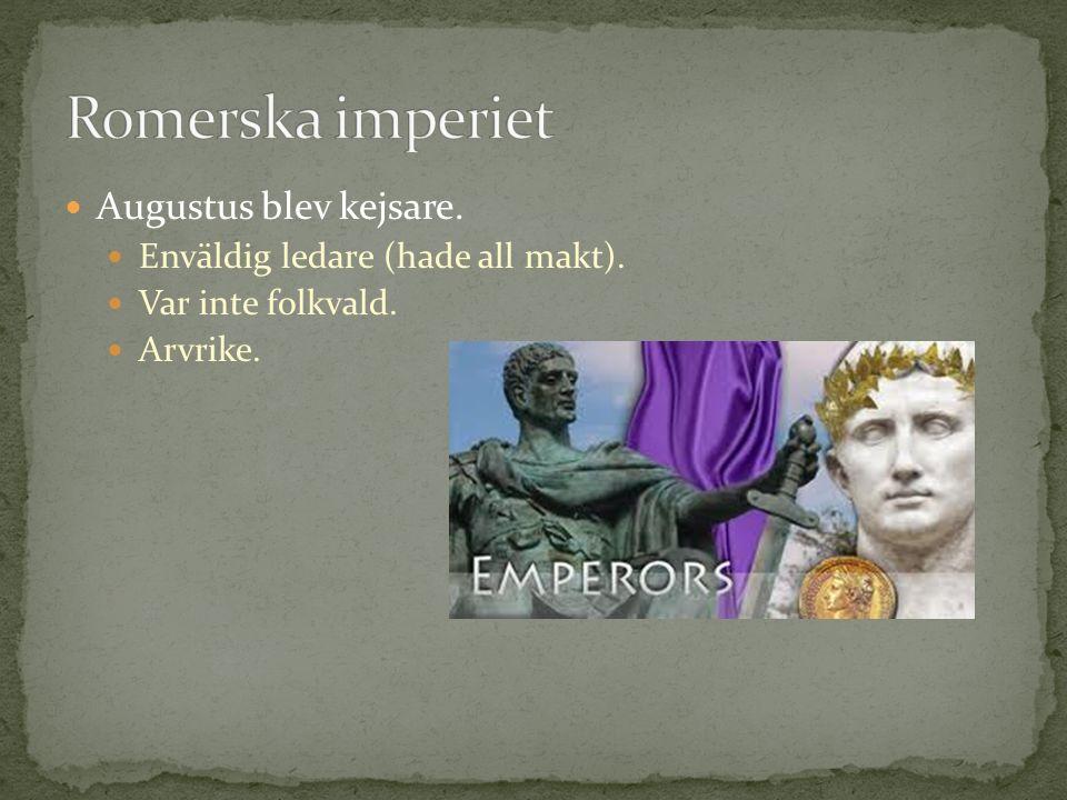 Romerska imperiet Augustus blev kejsare.