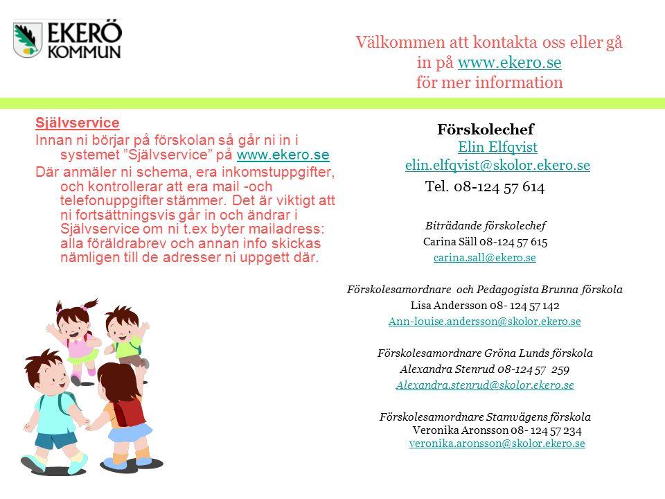 Välkommen att kontakta oss eller gå in på www. ekero