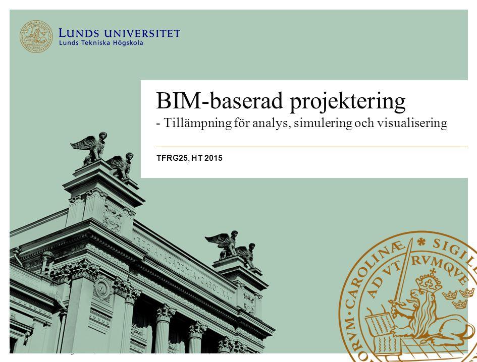BIM-baserad projektering - Tillämpning för analys, simulering och visualisering