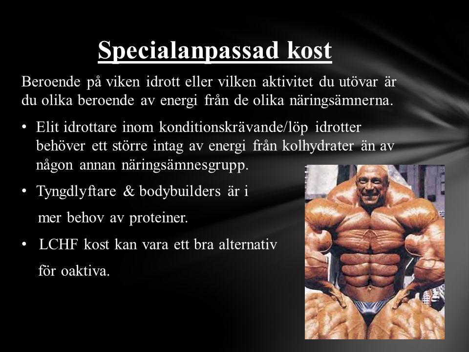 Specialanpassad kost Beroende på viken idrott eller vilken aktivitet du utövar är du olika beroende av energi från de olika näringsämnerna.