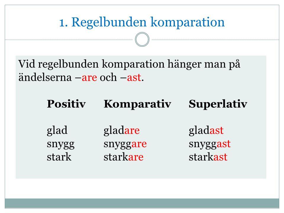 1. Regelbunden komparation