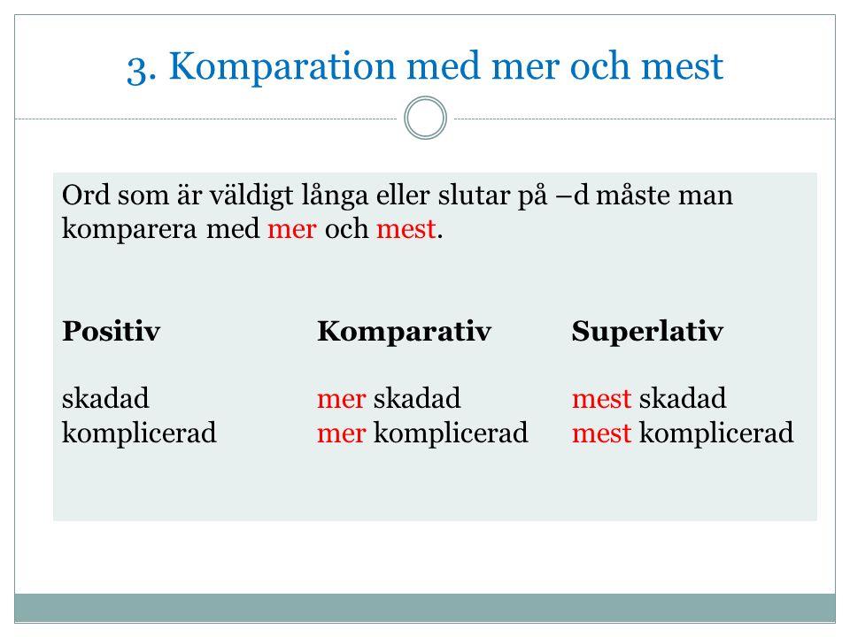 3. Komparation med mer och mest