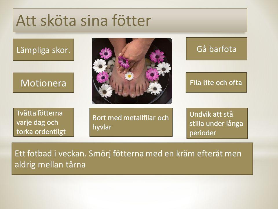 Att sköta sina fötter Motionera Gå barfota Lämpliga skor.