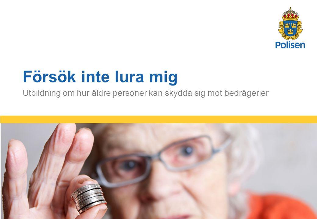 Försök inte lura mig Utbildning om hur äldre personer kan skydda sig mot bedrägerier