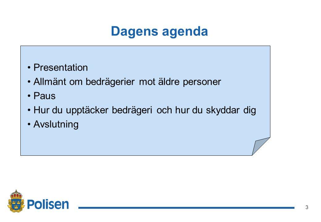 Dagens agenda Presentation Allmänt om bedrägerier mot äldre personer
