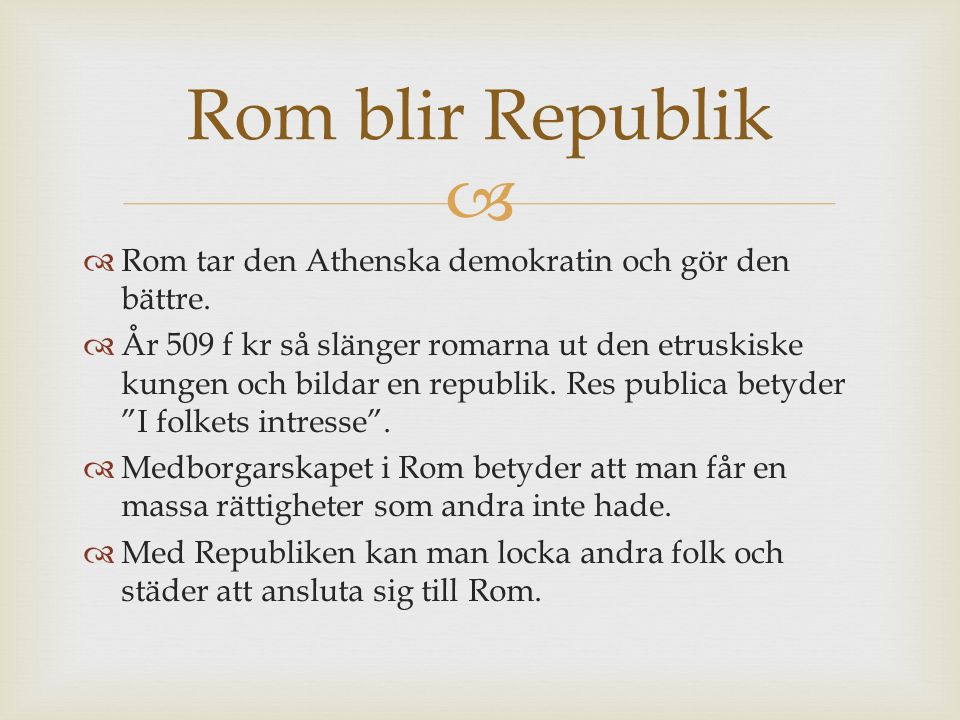 Rom blir Republik Rom tar den Athenska demokratin och gör den bättre.
