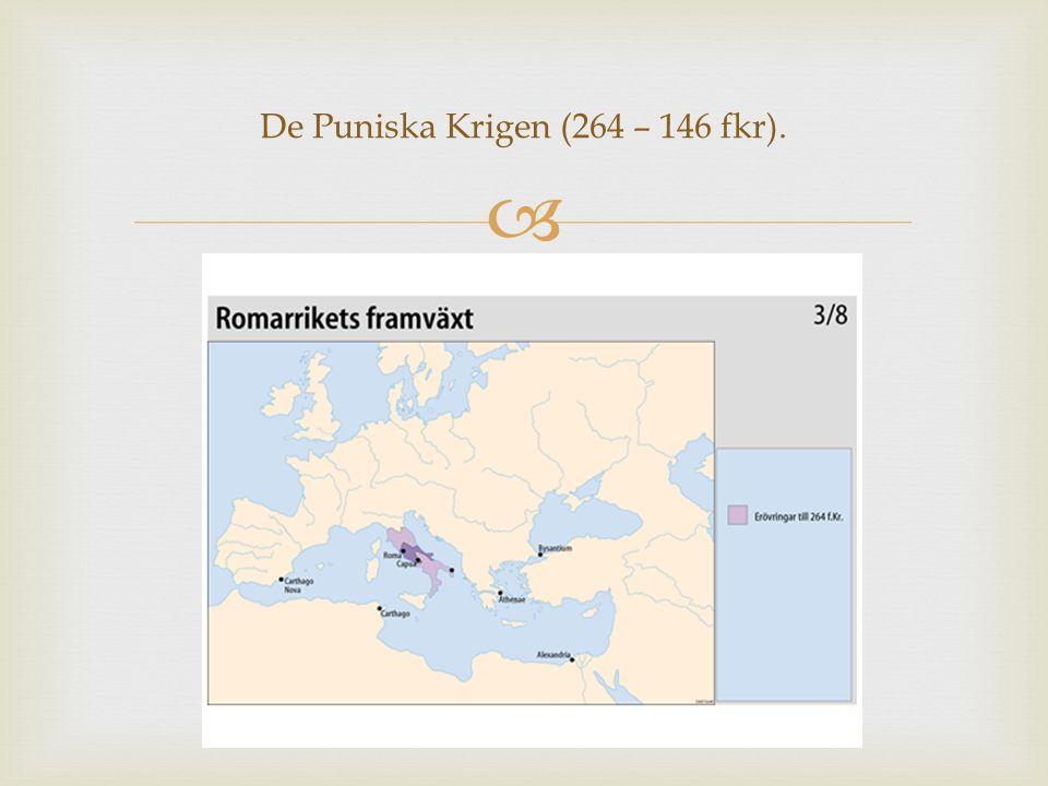 De Puniska Krigen (264 – 146 fkr).
