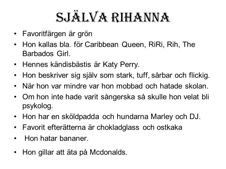 Själva Rihanna Favoritfärgen är grön