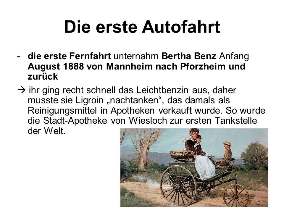 Die erste Autofahrt die erste Fernfahrt unternahm Bertha Benz Anfang August 1888 von Mannheim nach Pforzheim und zurück.