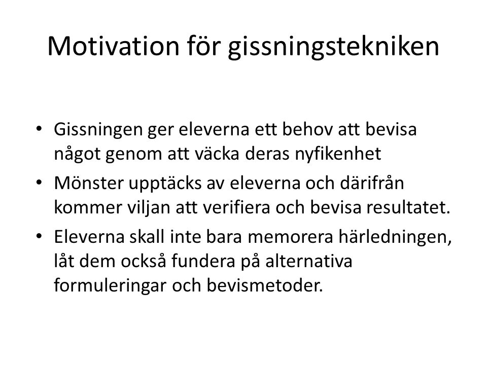 Motivation för gissningstekniken