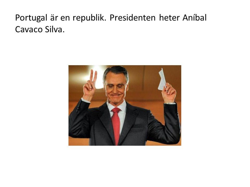Portugal är en republik. Presidenten heter Aníbal Cavaco Silva.
