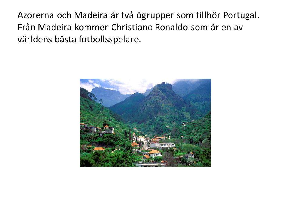 Azorerna och Madeira är två ögrupper som tillhör Portugal