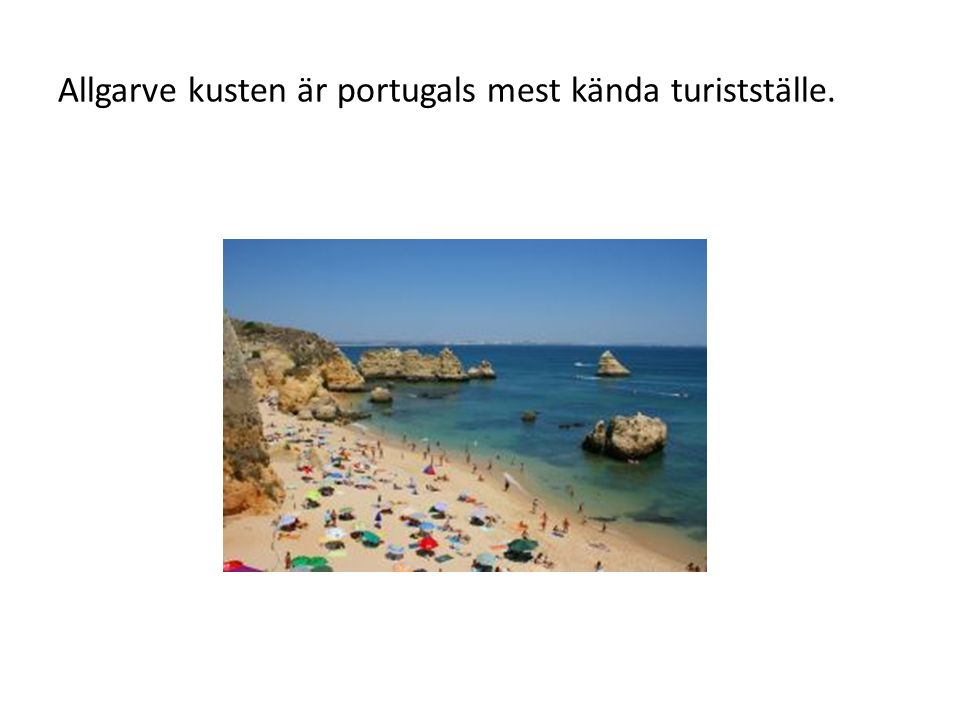 Allgarve kusten är portugals mest kända turistställe.