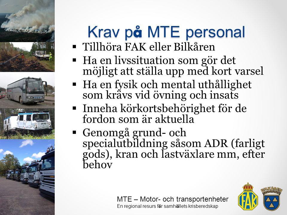 Krav på MTE personal Tillhöra FAK eller Bilkåren