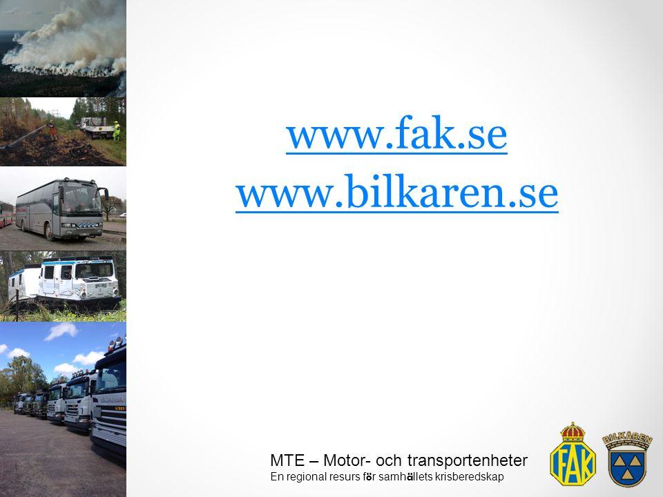 www.fak.se www.bilkaren.se MTE – Motor- och transportenheter