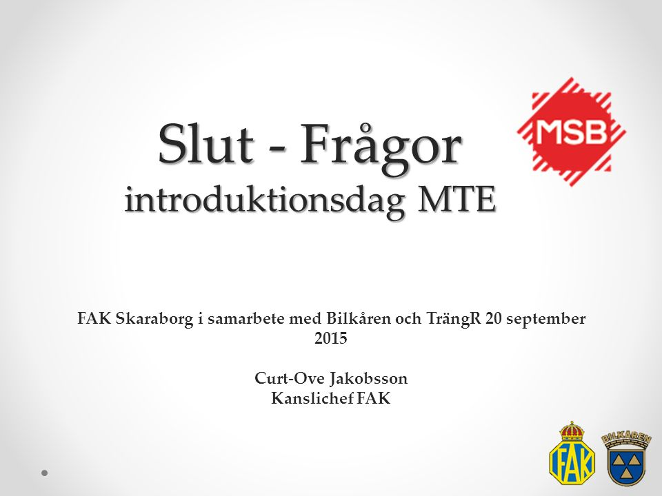 Slut - Frågor introduktionsdag MTE