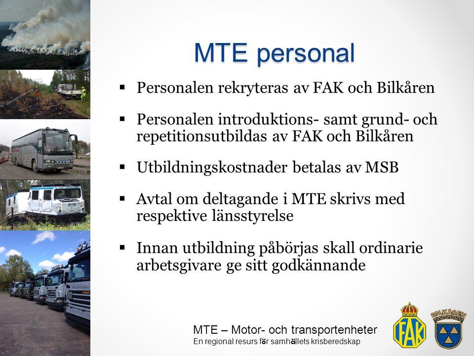MTE personal Personalen rekryteras av FAK och Bilkåren