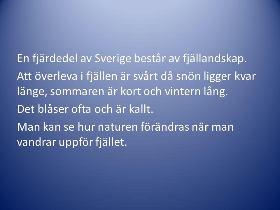 En fjärdedel av Sverige består av fjällandskap