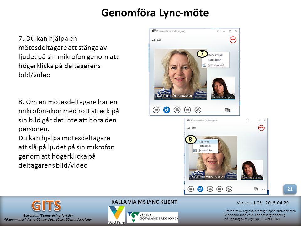 Genomföra Lync-möte 7. Du kan hjälpa en mötesdeltagare att stänga av ljudet på sin mikrofon genom att högerklicka på deltagarens bild/video.